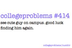 college problems... the APU campus is small but seems like a vortex when it comes to this