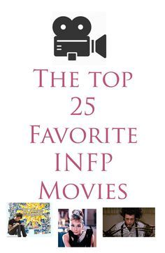 The Top 25 Favorite INFP Movies. I have seen so many of them and have loved them all.