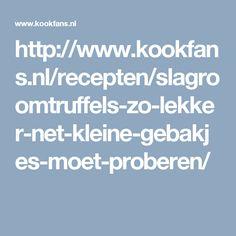http://www.kookfans.nl/recepten/slagroomtruffels-zo-lekker-net-kleine-gebakjes-moet-proberen/