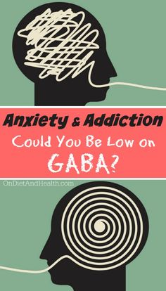 #Anxiety and #addiction - could you be low on #GABA? // OnDietAndHealth.com