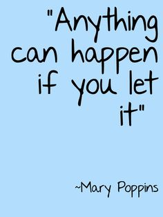 """Anything can happen if you let it"".  #MaryPoppins #Theatre #Quote"