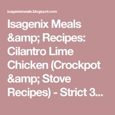Isagenix Meals & Recipes: Cilantro Lime Chicken (Crockpot & Stove Recipes) - Strict 30 Approved