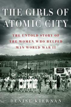 Amazon 1913 in search of the world before the great war the girls of atomic city the untold story of the women who helped win world fandeluxe PDF