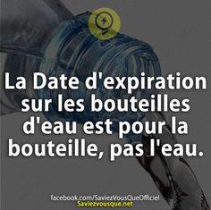 La Date d'expiration sur les bouteilles d'eau est pour la bouteille, pas l'eau. | Saviez Vous Que?