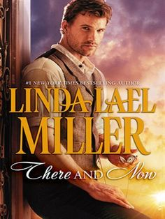There and Now by Linda Lael Miller. #Romance #Fiction