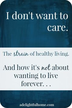 healthy living is not about wanting to live forver