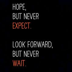 Hope, Expect...