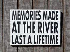 River House Decor River Signs Decorations Wall Art Memories Made At The River Last A Lifetime Quote Family Life Cottage Cabin Painted Custom Wood Plaque Gifts River House Decor, Lake House Signs, Lake Signs, Beach Signs, Beach House Decor, Pool Signs, Cottage Signs, River Quotes, Lake Quotes
