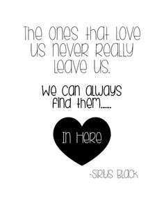"Love Quotes From Harry Potter The Ones That Love Us Never Really Leave Us"" #harrypotter Ariane"