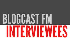Check out the Blogcast FM interviews for the best and brightest of the business world.