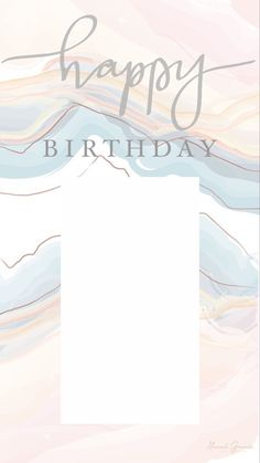 background is not mine #instagram #happy #birthday #template #diy #pink #blue #white #pretty #gold #bday Happy Birthday Template, Happy Birthday Frame, Happy Birthday Posters, Happy Birthday Wallpaper, Birthday Posts, Birthday Frames, Birthday Captions Instagram, Birthday Post Instagram, Ideas De Instagram Story