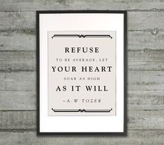 Refuse to be Average  Quote by AW Tozer 8x10 Art by AuraBowman, $19.00