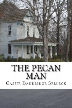 The Pecan Man by Cassie Dandridge Selleck http://www.amazon.com/dp/0615590586/ref=cm_sw_r_pi_dp_2P38ub1VF9DNP