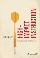 High-impact instruction : a framework for great teaching  Jim Knight.