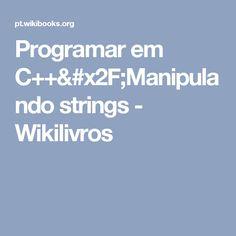 Programar em C++/Manipulando strings - Wikilivros