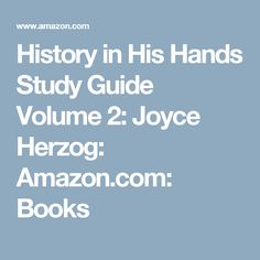 History in His Hands Study Guide Volume 2: Joyce Herzog: Amazon.com: Books