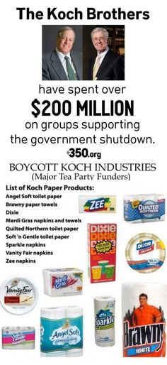 "PREVIOUS PINNER SAID: ""Hit them where it hurts, this is the only power we have over the 1%, stop buying the products until they stay out of our POLITICS..  Koch Brothers"""
