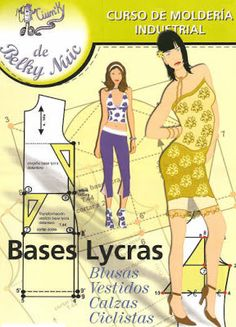 Mujeres y alfileres: Moldería industrial - Lycras. Bases Clothing Patterns, Sewing Patterns, Fashion Figure Drawing, Pattern Grading, Love Sewing, Fashion Books, Pattern Books, Dressmaking, Stretch Fabric