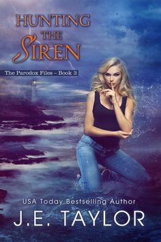 Hunting the Siren, The Parodox Files Book 3 by J.E. Taylor.