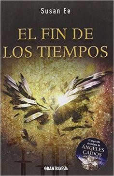 El Fin De Los Tiempos: Amazon.es: Susan Ee, Sandra Sepúlveda: Libros