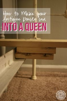 How to Turn Your Antique Double Bed into a Queen - Happily Ever After, Etc.