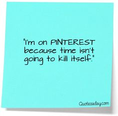 Oh!  So THIS is why I'm on Pinterest!  lol!  #ppgfunny