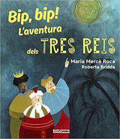 "Maria Mercè Roca / Roberta Bridda. ""Bip, bip! L'aventura dels tres Reis"". Editorial Barcanova Bip Bip, Movies, Movie Posters, Products, Libros, Note Cards, Adventure, Cover Pages, Xmas"