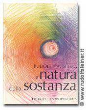 La natura della sostanza di R. Hauschka  Editrice Antroposofica