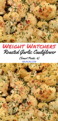 Weight Watchers Roasted Garlic Cauliflower - food and beverange Weight Watcher Desserts, Weight Watcher Vegetable Recipes, Weight Watchers Vegetarian, Weight Watchers Meals, Weight Watchers Sides, Skinny Recipes, Ww Recipes, Veggie Recipes, Vegetarian Recipes