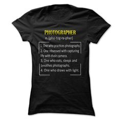 Photographer DefinitionAre you a proud photographer??!! Tell the world with this fun shirt.  Exclusive Design - Not Available in Storesphotography, photographer