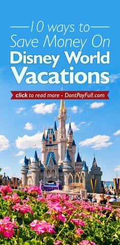 10 Ways to Save Money on Disney World Vacations #DontPayFull