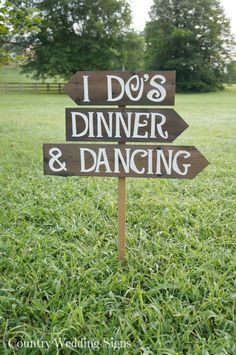 I do's, dinner, and dancing! Clever signage! Arrowed fencing. We can do this for you!  http://www.creativeambianceevents.com/