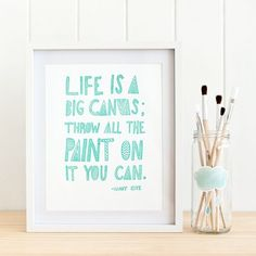 Life is a big canvas; throw all the paint on it you can.