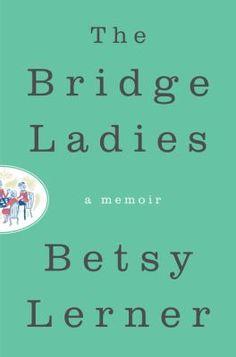 Cover image for The bridge ladies : a memoir / Betsy Lerner.