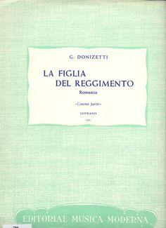 DONIZETTI, Gaetano. La figlia del reggimiento. Romanza. Convien partir (soprano). Madrid: Música Moderna
