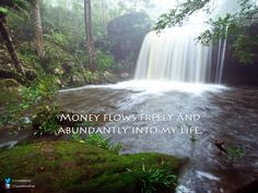 #Money flows freely and abundantly into my life.  #affirmation