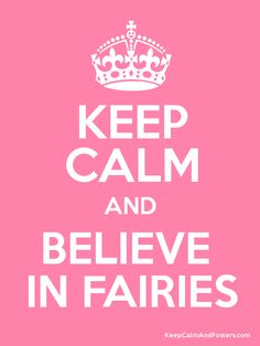 Keep Calm and BELIEVE IN FAIRIES Poster