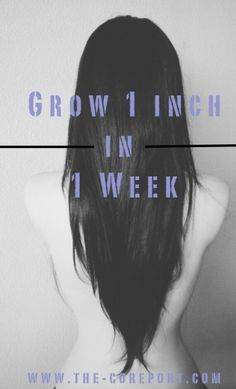 """How to grow your hair 1"""" in 1 week                                                                                                                                                                                 More"""