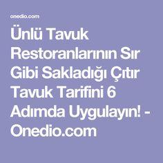 Ünlü Tavuk Restoranlarının Sır Gibi Sakladığı Çıtır Tavuk Tarifini 6 Adımda Uygulayın! - Onedio.com