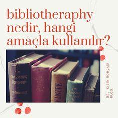 Dünyada birkaç ülkede uygulanan bibliotherapy-bibliyoterapi nedir, kime ve nasıl uygulanır