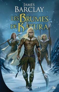 Couverture de Les Elfes, Tome 3 : Les Brumes de Katura