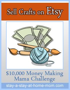 http://www.stay-a-stay-at-home-mom.com/selling-on-etsy.html Sell Crafts on Etsy