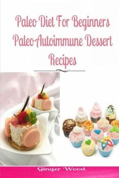 Paleo Diet For Beginners: Paleo Autoimmune Dessert Recipes >>> Continue to the product at the image link.