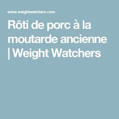 Rôti de porc à la moutarde ancienne | Weight Watchers