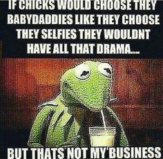 kermit the frog But That None Of My Business - Google Search