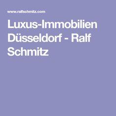 Luxus-Immobilien Düsseldorf - Ralf Schmitz
