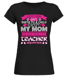 # Every Mom Gave Birth To Child .     Tags: Count,   Geometry, Math, Mathematics, Pi, Day, School, Science, Teacher, cooler,   math, funny, funny, math, love, math, math, nerd, math, teacher, mathematic,   mathematical, mathematician, maths, maths, teacher, back to school, student, biologist, science, scientist,chemistry, english, spanish, teach, thank, children, father,pencil, education, cute, teacher, classroom,, dabbing, survived, teaching, math, nerd