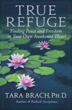 True Refuge. (Tara Brach) In this book, Brach offers a practical guide to finding our inner sanctuary of peace and wisdom in the midst of difficulty.<br> <br> Based on a fresh interpretation of the three classic Buddhist gateways to freedom--truth, love, and awareness-- True Refuge shows us the way not just to heal our suffering, but also to cultivate our capacity for genuine happiness.