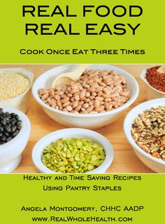 This is on Amazon and costs, but looks like it would be worth it!  Real Food, Real Easy - Whole Food Recipes using pantry staples
