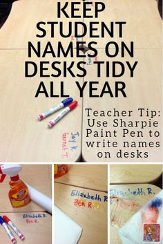 Great tip for classroom organization-- use Sharpie Paint Markers to write student names on desks. It will not rub off until you want to remove or change the name. No more peeling, wrinkled nametags! Great teacher hack.